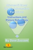 Microsoft Excel 2013's Information Functions: Instructions and Picture References by Dave Zucconi