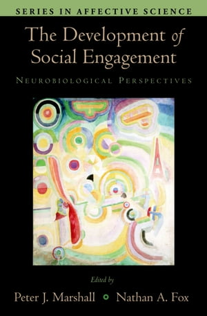 The Development of Social Engagement Neurobiological Perspectives