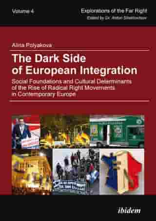 The Dark Side of European Integration: Social Foundations and Cultural Determinants of the Rise of Radical Right Movements in Contemporary Europe