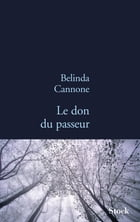 Le don du passeur by Belinda Cannone