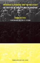 Adenauer's Germany and the Nazi Past: The Politics of Amnesty and Integration by Norbert Frei