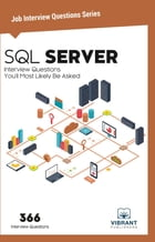 SQL Server Interview Questions You'll Most Likely Be Asked by Vibrant Publishers
