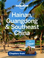 Lonely Planet Hainan, Guangdong & Southeast China by Lonely Planet