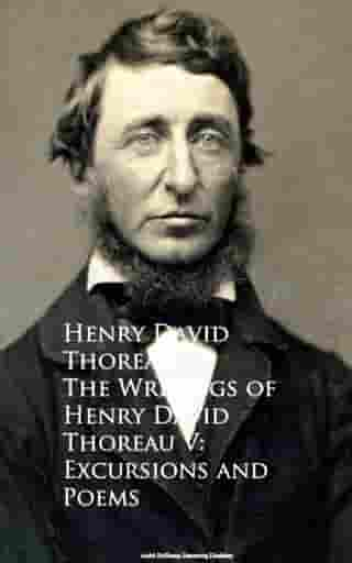 The Writings of Henry David Thoreau V: Excursions and Poems
