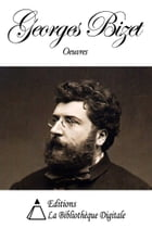 Oeuvres de Georges Bizet by Georges Bizet
