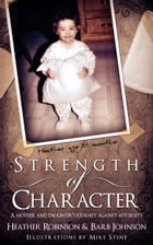 Strength of Character: A Mother and Daughter's Journey Against Adversity. by Barbara Johnson