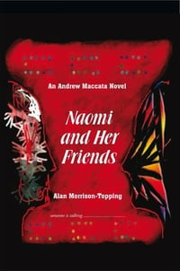 Naomi and Her Friends: An Andrew Maccata Novel