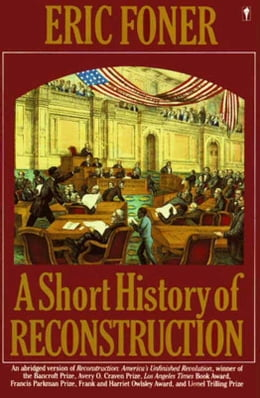 Book A Short History of Reconstruction by Eric Foner