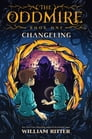The Oddmire, Book 1: Changeling Cover Image