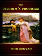 The Pilgrim's Progress by John Bunyan