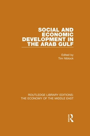 Social and Economic Development in the Arab Gulf (RLE Economy of Middle East)