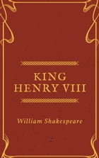King Henry VIII (Annotated) by William Shakespeare