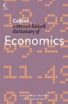 Economics (Collins Internet-Linked Dictionary of) by Dr. Christopher Pass