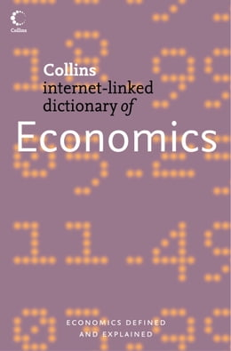 Book Economics (Collins Internet-Linked Dictionary of) by Dr. Christopher Pass