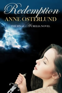 Redemption: the Final Novel in the Aurelia Trilogy