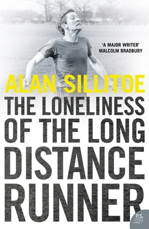 The Loneliness of the Long Distance Runner by Alan Sillitoe