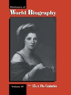 The 17th and 18th Centuries: Dictionary of World Biography, Volume 4