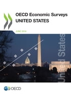 OECD Economic Surveys: United States 2014 by Collective
