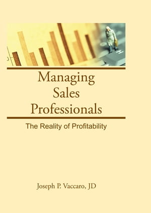 Managing Sales Professionals The Reality of Profitability