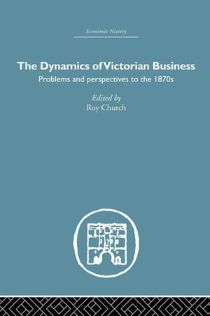 The Dynamics of Victorian Business