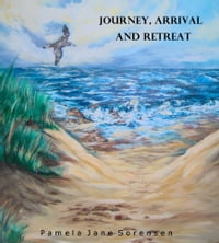 Journey, Arrival and Retreat