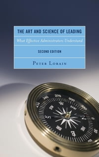 The Art and Science of Leading: What Effective Administrators Understand
