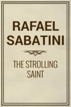 The Strolling Saint by Rafael Sabatini