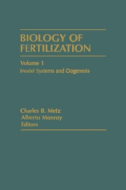 Book Biology Of Fertilization V1: Model Systems And Oogenesis by Metz, Charles