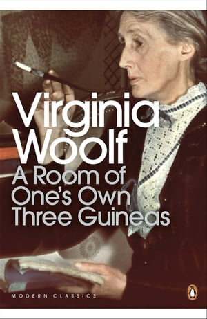 A Room of One's Own/Three Guineas