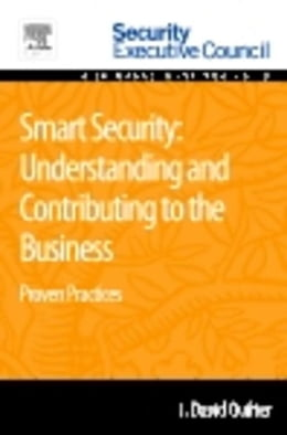 Book Smart Security: Understanding and Contributing to the Business: Proven Practices by Quilter, J. David