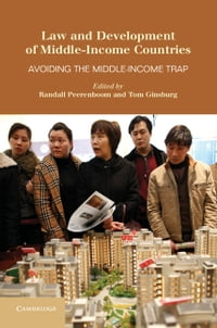 Law and Development of Middle-Income Countries: Avoiding the Middle-Income Trap