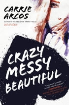 Crazy Messy Beautiful Cover Image