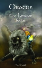 Oracus: The Lavorian Rider by Paul Gaskill