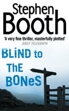 Blind to the Bones (Cooper and Fry Crime Series, Book 4) by Stephen Booth