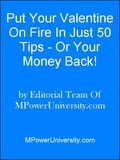 Put Your Valentine On Fire In Just 50 Tips Or Your Money Back! 78a66084-e3c6-401c-9e31-3f9c4d48cb85