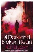 A Dark and Broken Heart by R. Ellory