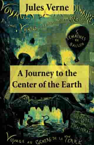 A Journey to the Center of the Earth: The Classic Unabridged Malleson Translation by Jules Verne