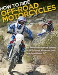 How to Ride Off-Road Motorcycles 413d0706-1e0a-45b7-86f2-45d0a0d73225