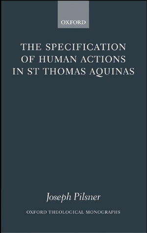 The Specification of Human Actions in St Thomas Aquinas