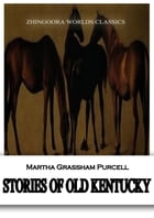 Stories Of Old Kentucky by Martha Grassham Purcell
