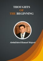 THOUGHTS OF THE BEGINNING by Abdul Jaleel Majeed