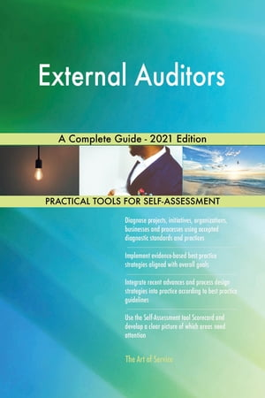 External Auditors A Complete Guide - 2021 Edition by Gerardus Blokdyk