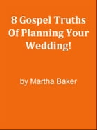 8 Gospel Truths Of Planning Your Wedding! by Editorial Team Of MPowerUniversity.com
