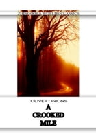 A Crooked Mile by Oliver Onions