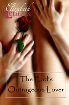 The Earl's Outrageous Lover by Elizabeth Lennox