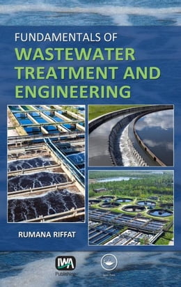 Book Fundamentals of Wastewater Treatment and Engineering by Riffat, Rumana