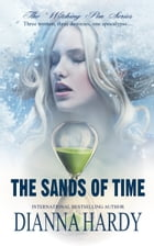 The Sands Of Time: (Book two of The Witching Pen series) by Dianna Hardy