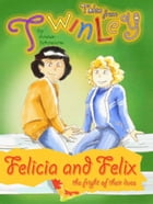 Twinley: Felicia and Felix, the fright of their lives. by Anna Solowiow