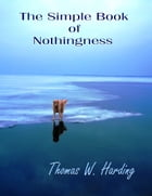 The Simple Book of Nothingness
