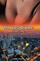 The LOS Diaries: Part Two: No Place for the Weary Kind by Mark Jones